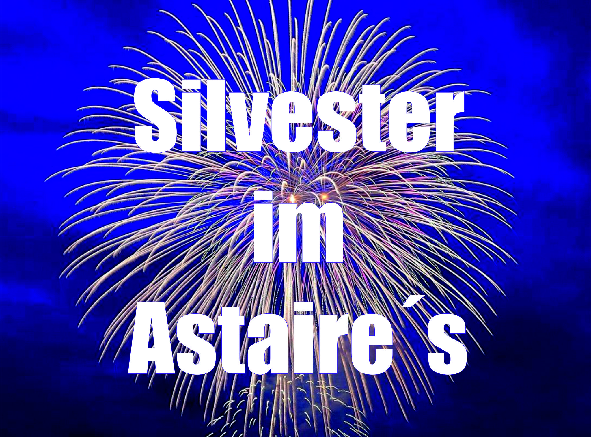 31.12.2020 – Silvester im Astaire´s